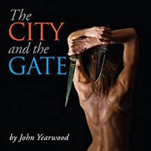 The City and the Gate Audiobook by John C. Yearwood Narrated by John Yearwood