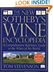 The New Sotheby's Wine Encyclopedia:...