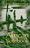 img - for African Notebook (Albert Schweitzer Library (Syracuse, N.Y.).) book / textbook / text book