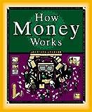 How Money Works (How It Works Series) J. Lansner