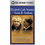 Not for Ourselves Alone - The Story of Elizabeth Cady Stanton & Susan B. Anthony [VHS]