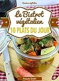 Le Bistrot v�g�talien - 10 plats du jour (Cuisinez v�g�talien t. 3)