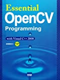 Essential OpenCV Programming―With Visual C++ 2008