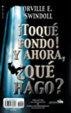 ¡Toqué Fondo! Y Ahora, ¿Qué Hago?/I Hit Bottom! Now What Do I Do? (Spanish and English) (Spanish Edition)