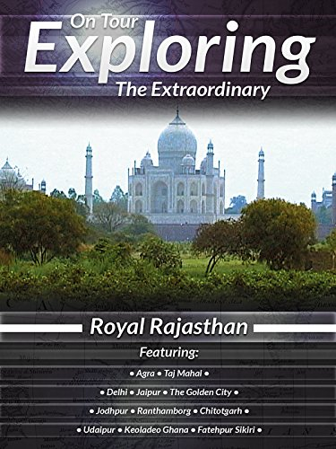 On Tour Exploring the Extraordinary Royal Rajasthan
