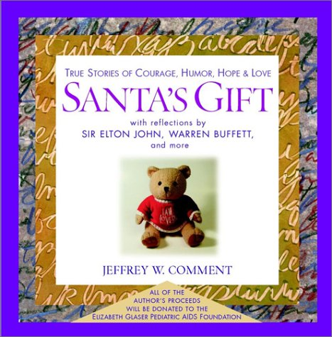 Santas Gift : True Stories of Courage, Humor, Hope and Love, JEFFREY W. COMMENT, WARREN BUFFETT