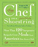 Chef on a Shoestring: More Than 120 Inexpensive Recipes for Great Meals from America's Best Known Chefs (074321143X) by Friedman, Andrew