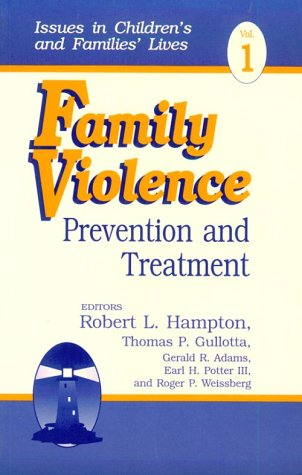 Family Violence: Prevention and Treatment (Issues in Children's and Families' Lives)