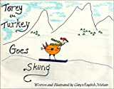 Torey Turkey Goes Skiing