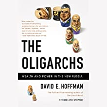The Oligarchs: Wealth and Power in the New Russia Audiobook by David Hoffman Narrated by Steve Coulter