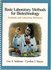 Basic Laboratory Methods for Biotechnology by Lisa A. Seidman