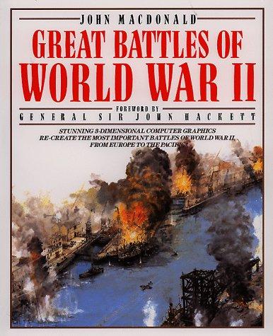 Great Battles of World War II (Great Battles of the World Wars Series), John MacDonald