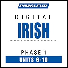 Irish Phase 1, Unit 06-10: Learn to Speak and Understand Irish (Gaelic) with Pimsleur Language Programs Audiobook by  Pimsleur Narrated by  Pimsleur