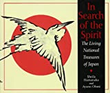 In Search of the Spirit: The Living National Treasures of Japan (0688146074) by Hamanaka, Sheila