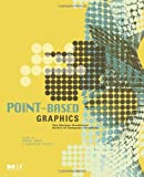 Point-Based Graphics (The Morgan Kaufmann Series in Computer Graphics)