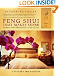Feng Shui that Makes Sense: Easy Ways...