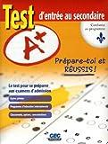 (A+) Test d'entrée au secondaire: Le test pour se préparer aux examens d'admission