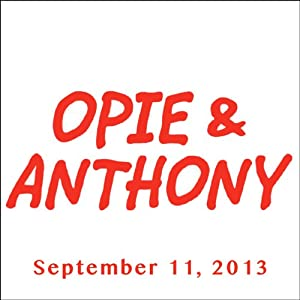 Opie & Anthony, September 11, 2013 Radio/TV Program