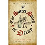 Sweet Smell of Decay, The: Being the First Chronicle of Harry Lytle (Chronicles of Harry Lytle)by Paul Lawrence