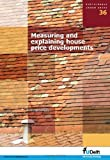 img - for Measuring and Explaining House Price Developments: Volume 36 Sustainable Urban Areas book / textbook / text book