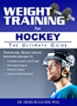Weight Training for Hockey: The Ultim...