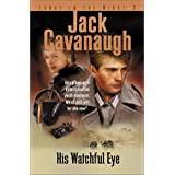 His Watchful Eyeby Jack Cavanaugh