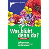 """Was bl�ht denn da?: 748 wildwachsende Bl�tenpflanzen Mitteleuropas nach Farbe bestimmenvon """"Dietmar Aichele"""""""