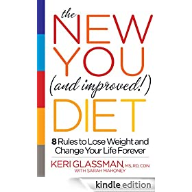 The New You and Improved Diet: The 8 Secrets You Need to Know to Lose the Weight Forever