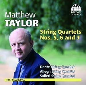 Taylor: String Quartets Nos 5 6 & 7
