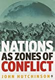 Nations as Zones of Conflict (0761957278) by Hutchinson, John