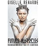 Future Histories: Transgendered Sci-Fi Erotica ~ Giselle Renarde