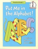 Put Me in the Alphabet!: A Beginner Workbook About ABC'S (Beginner Fun Books) (0679881646) by Lopshire, Robert