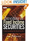 Investing in Fixed Income Securities: Understanding the Bond Market (Wiley Finance)