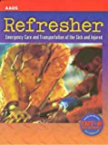img - for Refresher: Emergency Care and Transportation of the Sick and Injured book / textbook / text book