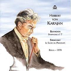 Beethoven: Symphonie No. 7; Stravinsky: Le Sacre du Printemps