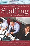 How to Open & Operate a Financially Successful Staffing Service Business: With Companion CD-ROM (How to Open and Operate a Financially Successful...)