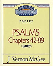 Poetry Psalms II Chapters 42-89 Poetry Psalms 42-89 Thru the Bible Book 18