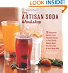 The Artisan Soda Workshop: 75 Homemad...