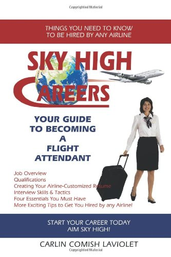Sky High Careers: Your Guide to Becoming a Flight Attendant
