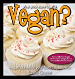Are You Sure That's Vegan?: Vegan clones of your favorite desserts