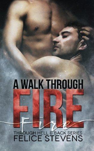 A Walk Through Fire: Volume 1