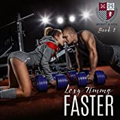 Faster: The University of Gatica Series Book 2 | Lexy Timms