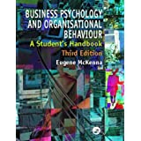 Business Psychology and Organisational Behaviour, 3rd Edition: A Student's Handbookby Eugene McKenna