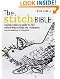 The Stitch Bible: A Comprehensive Guide to 225 Embroidery Stitches and Techniques