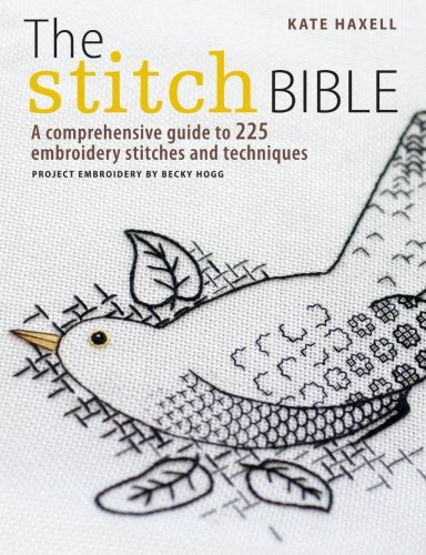 Great Features Of The Stitch Bible: A Comprehensive Guide to 225 Embroidery Stitches and Techniques