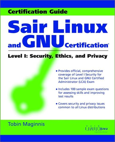 Sair Linux and GNU Certification Level I, Security, Ethics, and Privacy