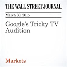 Google's Tricky TV Audition (       UNABRIDGED) by Miriam Gottfried Narrated by Ken Borgers