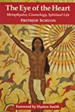 Frithjof Schuon Eye of the Heart (Library of Traditional Wisdom)