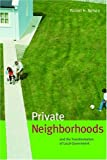 Private Neighborhoods And the Transformation of Local Government