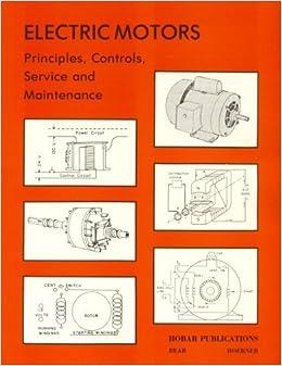 Electric Motors Principles Controls Service And
